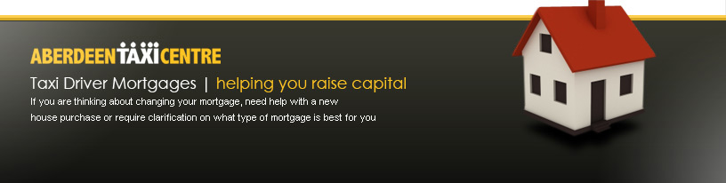 Aberdeen Taxi Center Taxi Driver Mortgages - Helping You Raise Capital